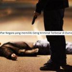 Daftar Negara yang memiliki Geng Kriminal Terbesar di Dunia